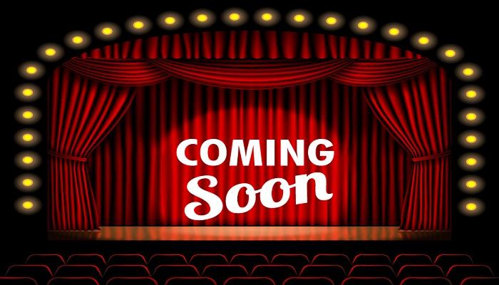 Coming Soon – Cinema Theater